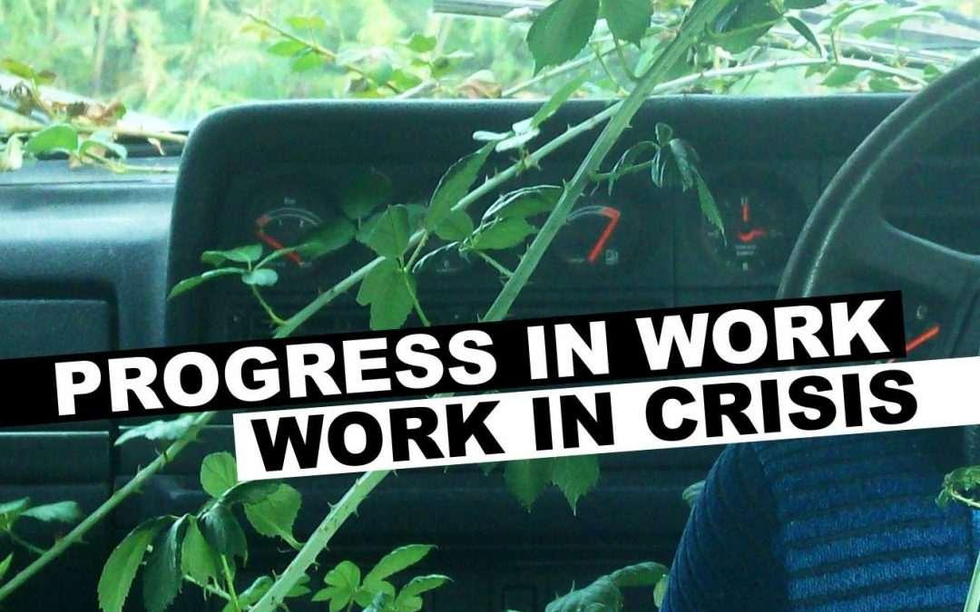 Progress in work, work in crisis
